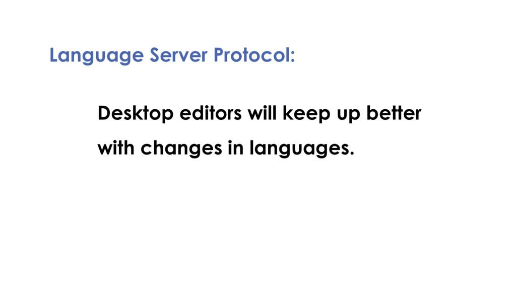 Language Server Protocol: Desktop editors will ...