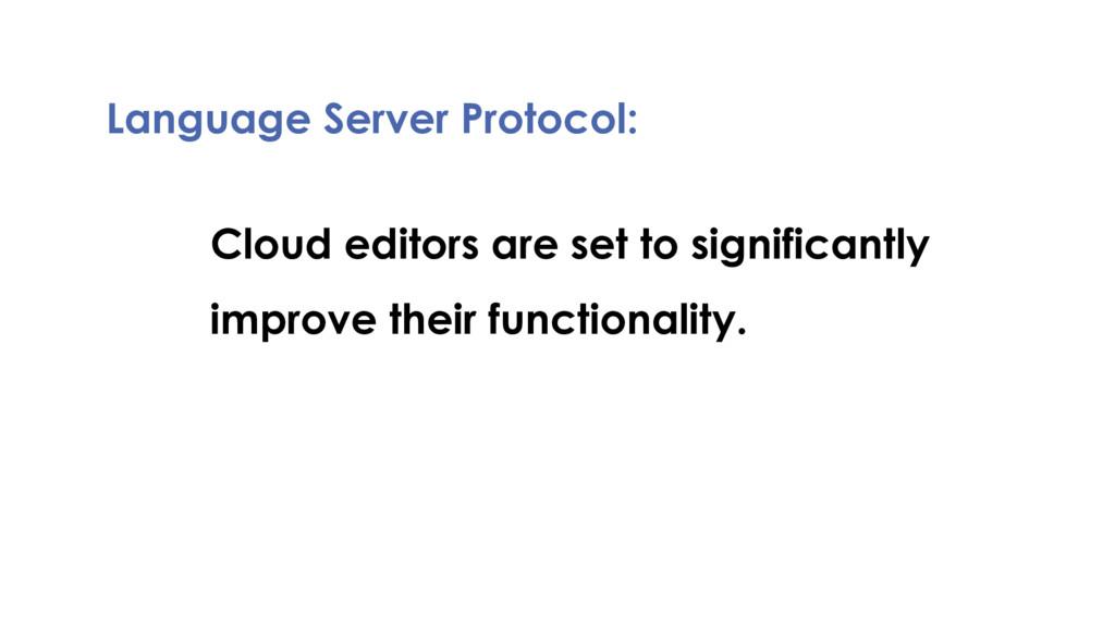 Language Server Protocol: Cloud editors are set...