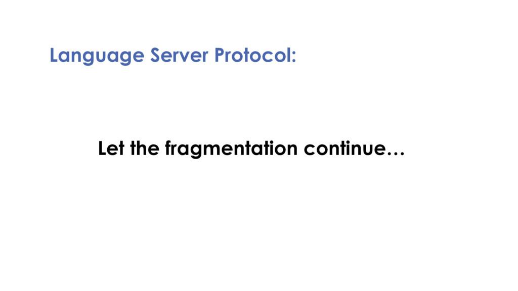 Language Server Protocol: Let the fragmentation...