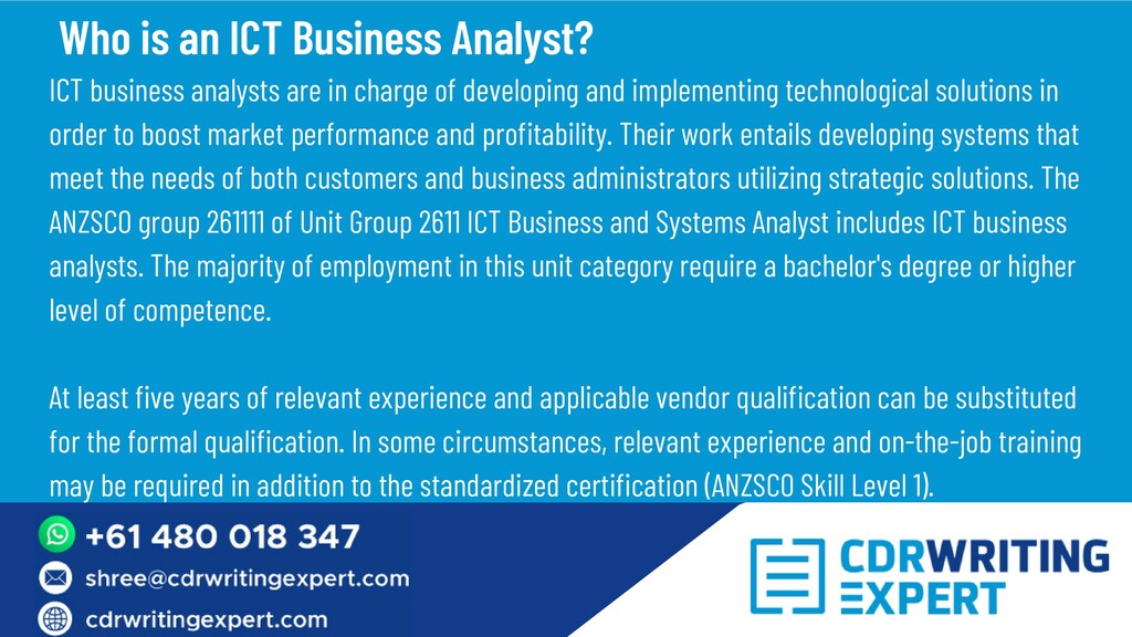 ICT business analysts are in charge of developi...