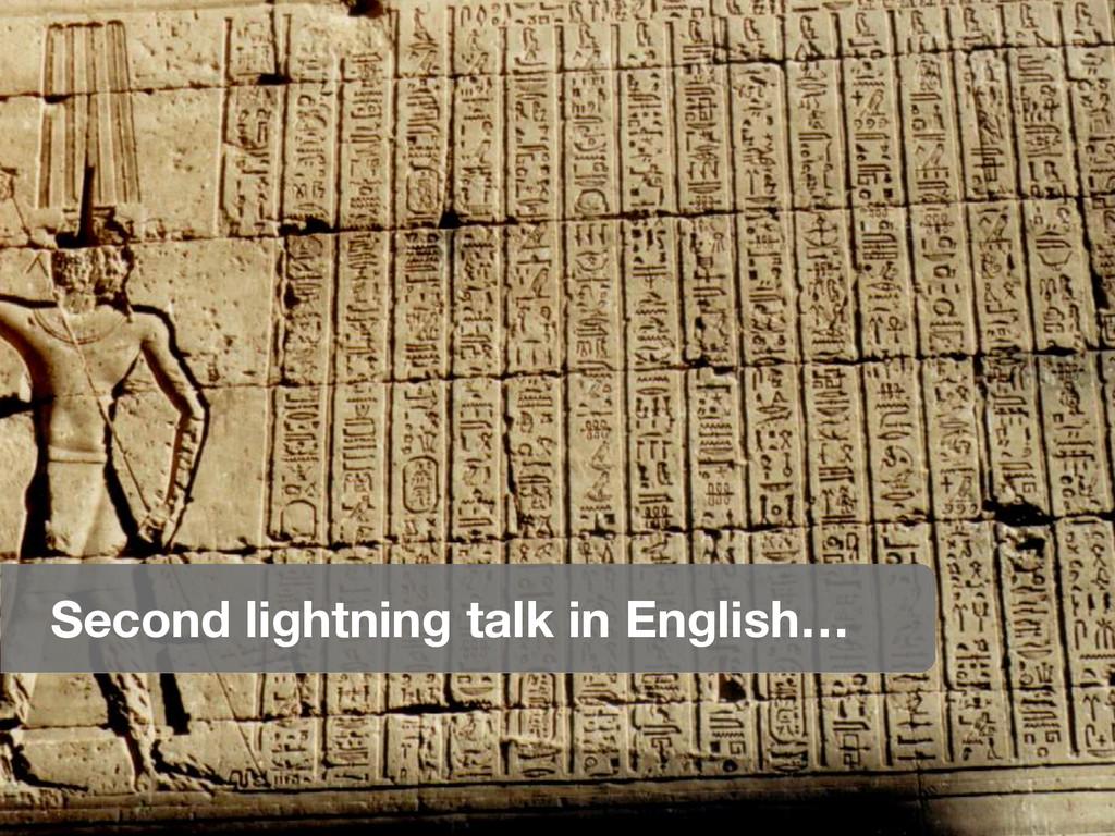 Second lightning talk in English…