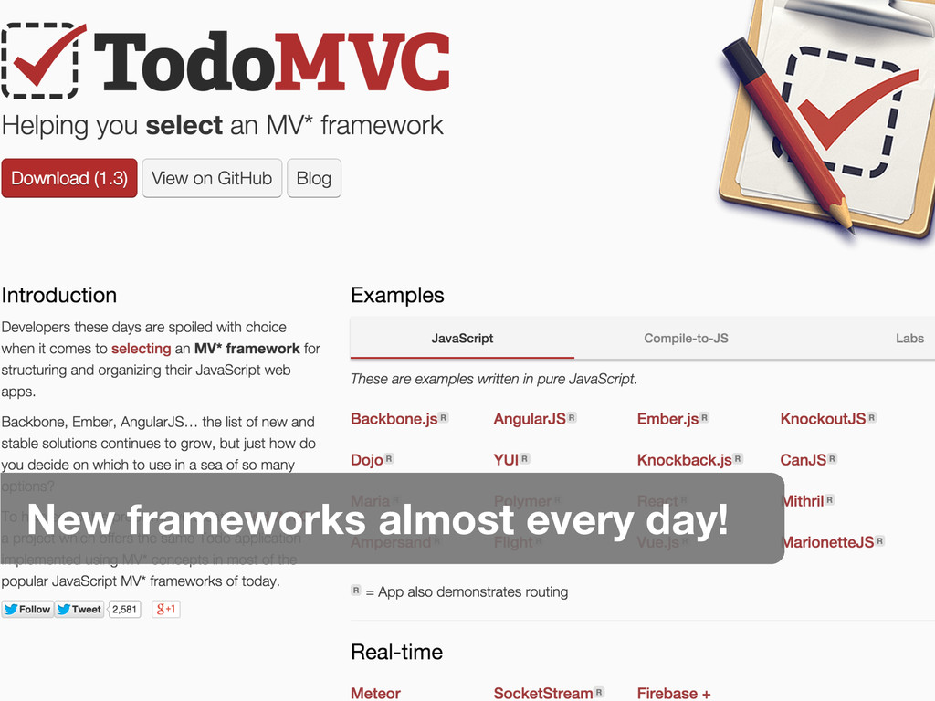 New frameworks almost every day!