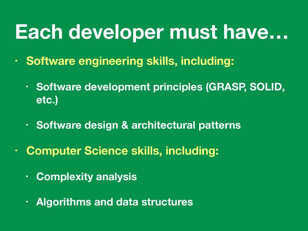 Each developer must have… • Software engineerin...
