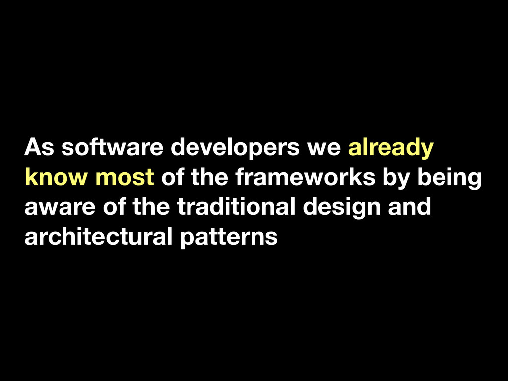 As software developers we already know most of ...