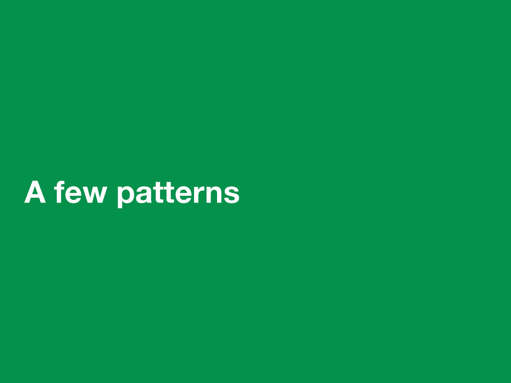 A few patterns