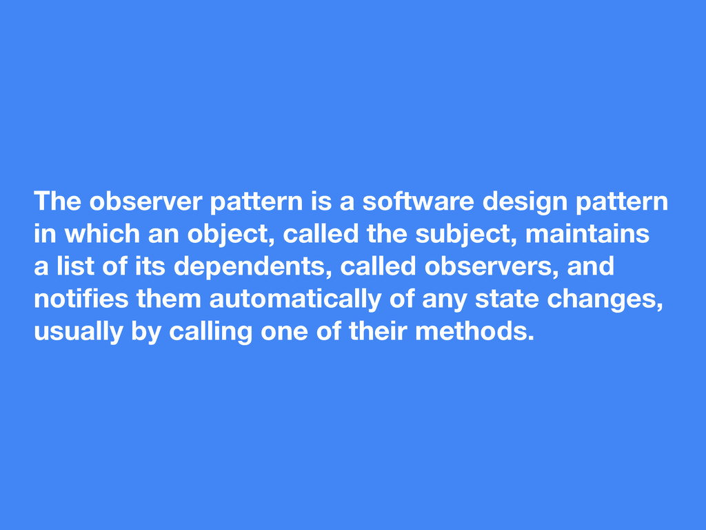The observer pattern is a software design patte...