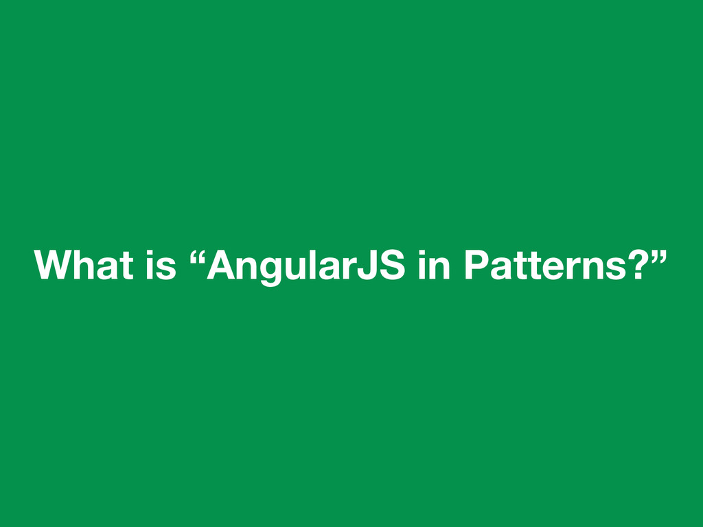 "What is ""AngularJS in Patterns?"""