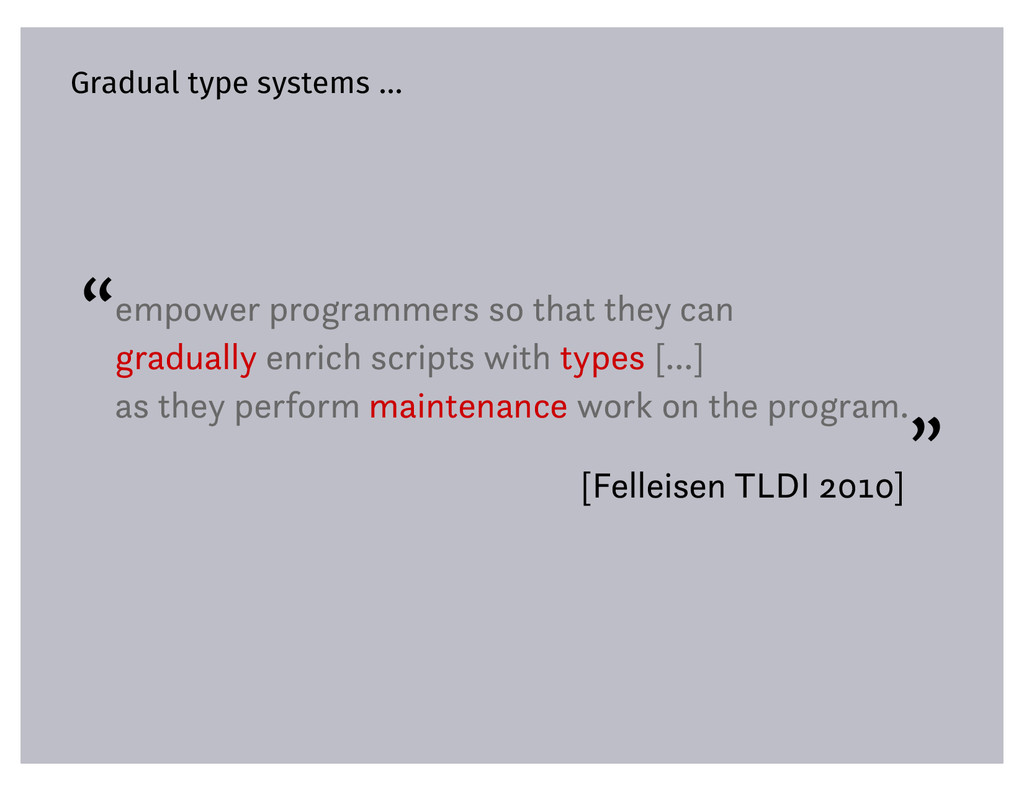 """Gradual type systems ... """"empower programmers s..."""