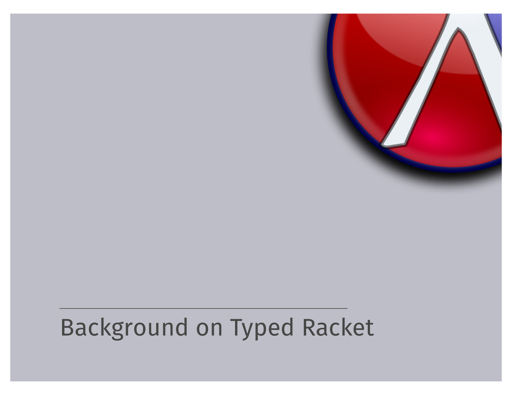 Background on Typed Racket
