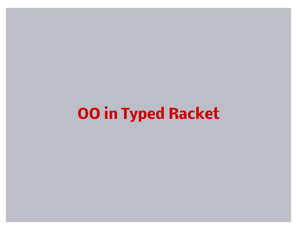 OO in Typed Racket