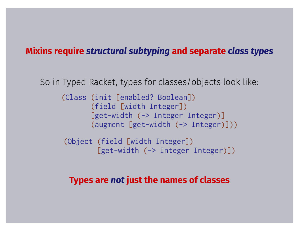 Mixins require structural subtyping and separat...