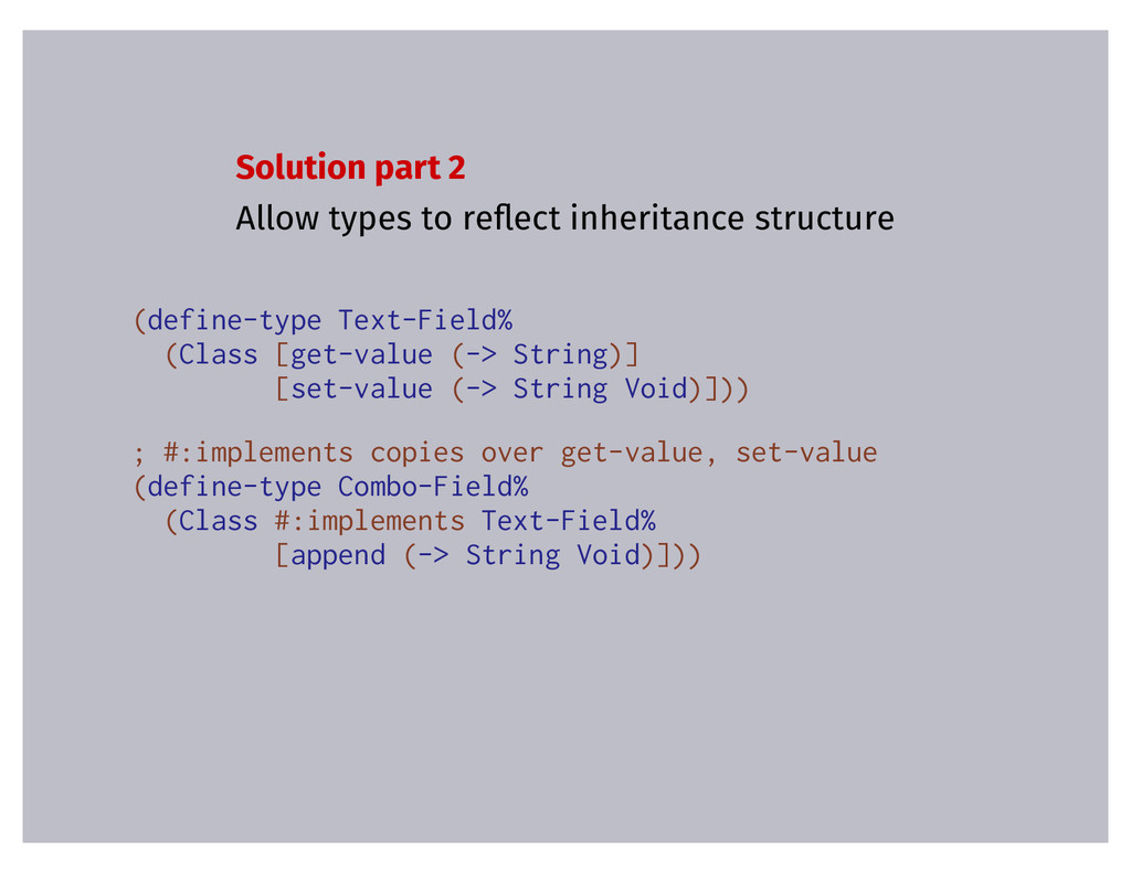Solution part 2 Allow types to re�ect inheritan...