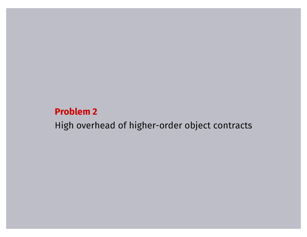 Problem 2 High overhead of higher-order object ...