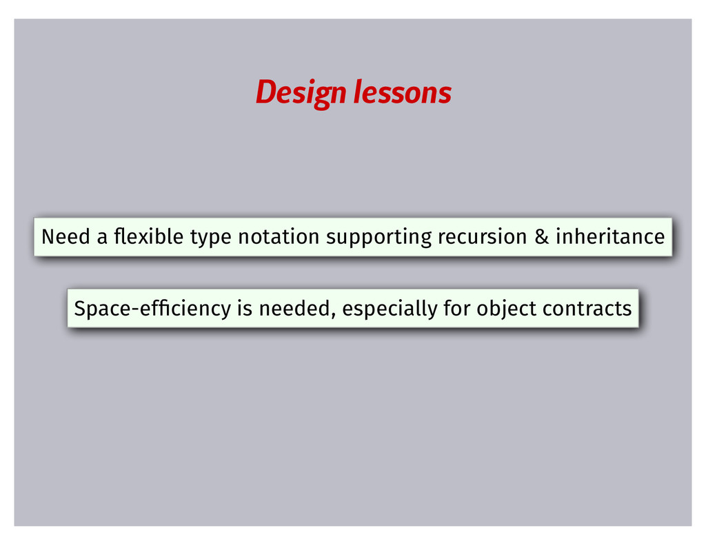 Design lessons Need a �exible type notation sup...