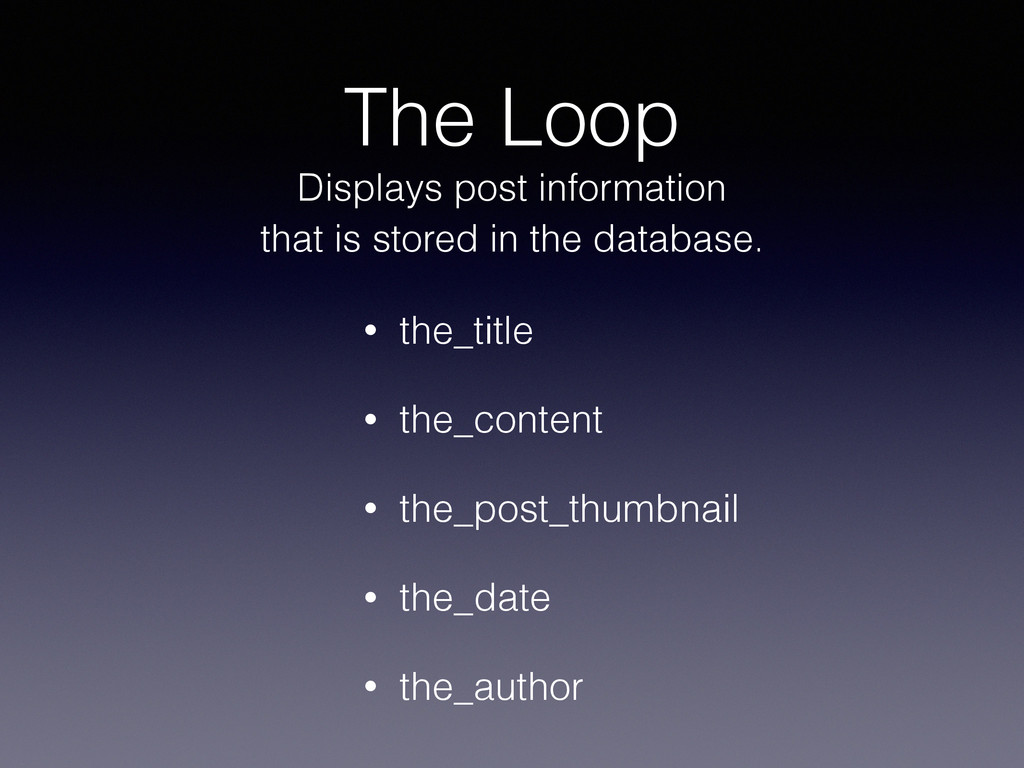 The Loop • the_title • the_content • the_post_t...