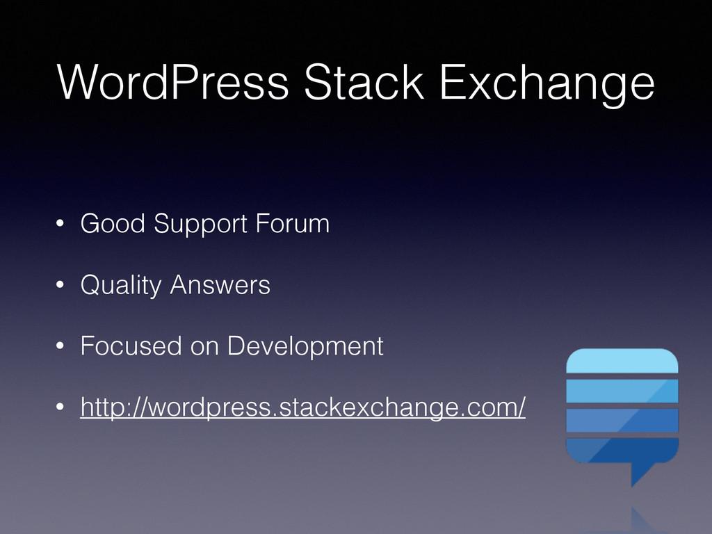 WordPress Stack Exchange • Good Support Forum •...