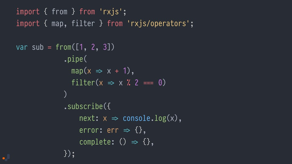 import { from } from 'rxjs'; import { map, filt...