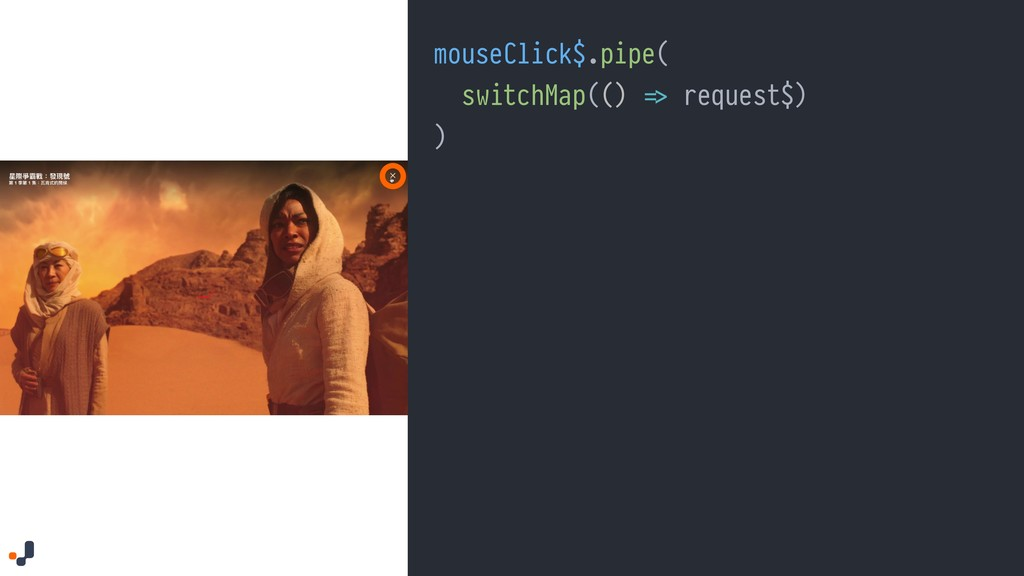 "mouseClick$.pipe( switchMap(() ""=> request$) )"