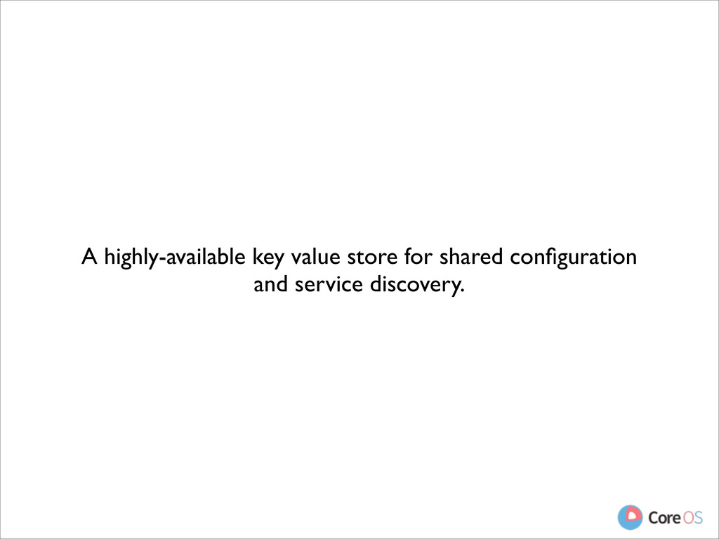 A highly-available key value store for shared c...