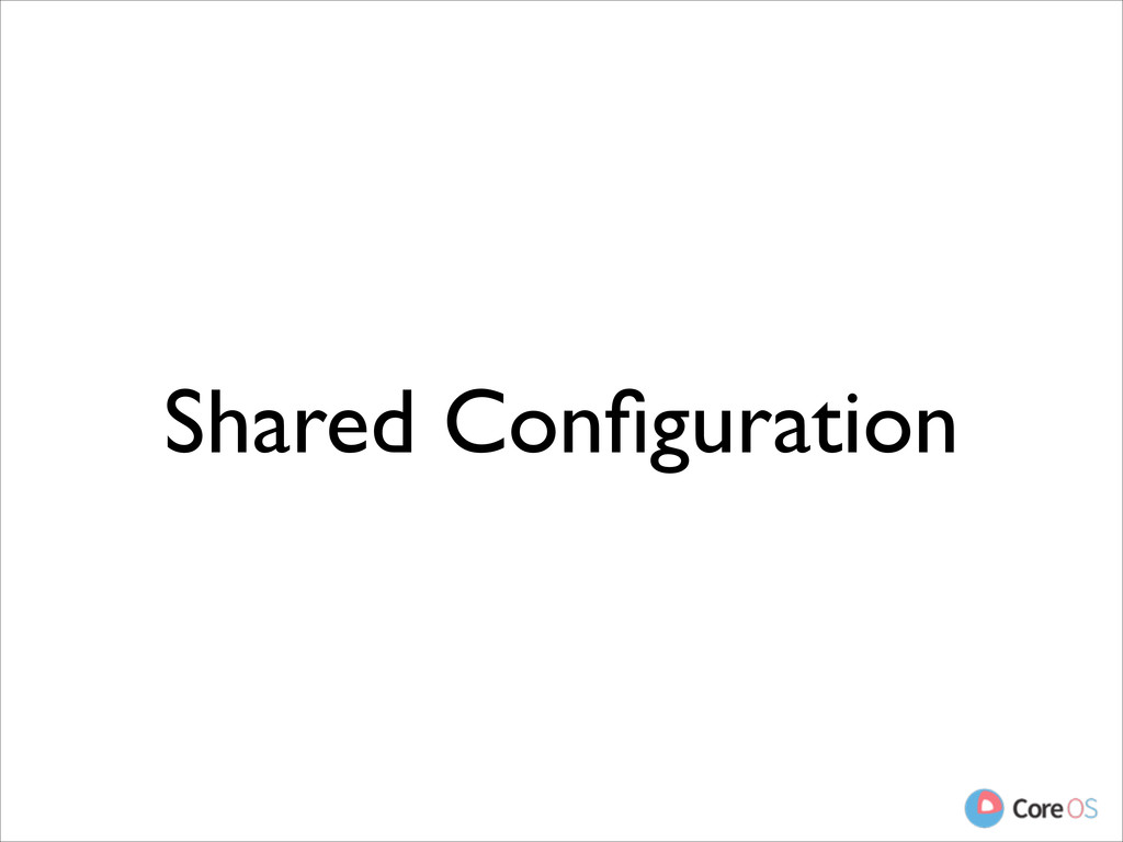 Shared Configuration