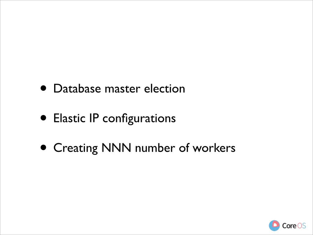 • Database master election  • Elastic IP confi...