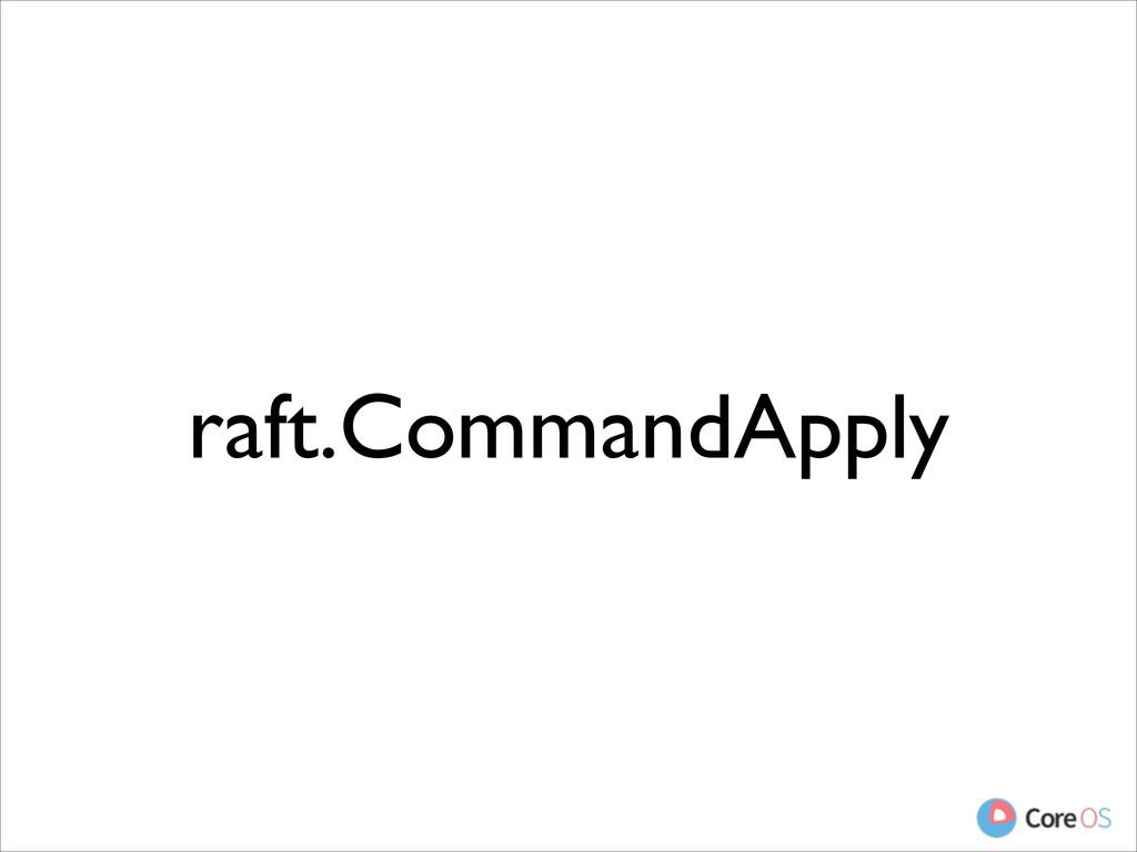 raft.CommandApply