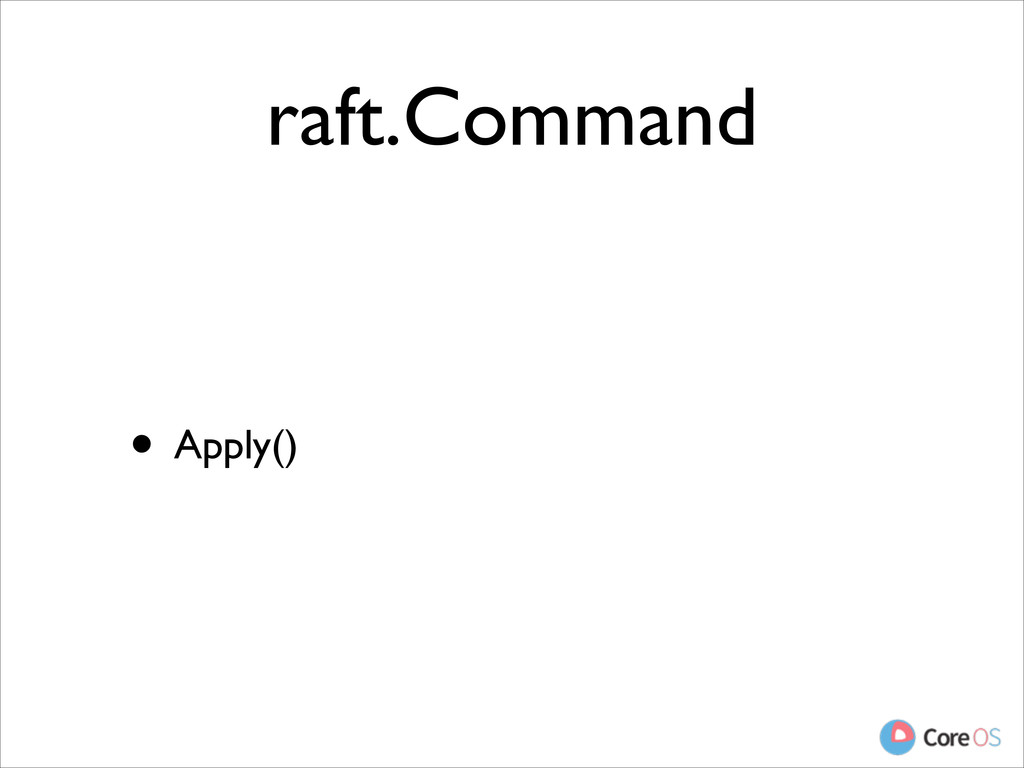 raft.Command  • Apply()