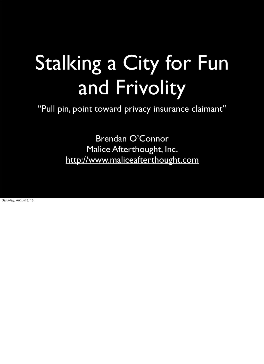 "Stalking a City for Fun and Frivolity ""Pull pin..."