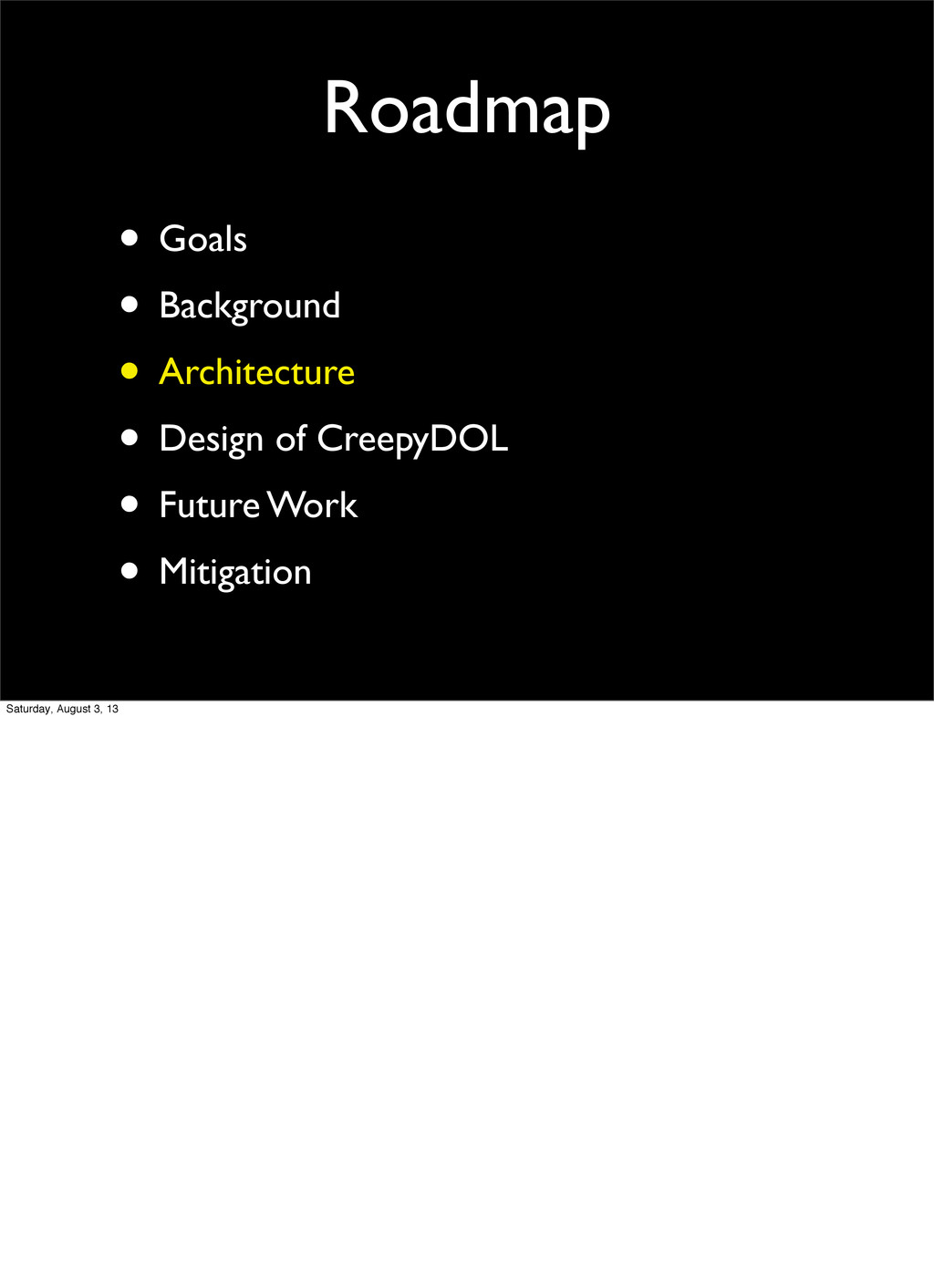 Roadmap • Goals • Background • Architecture • D...