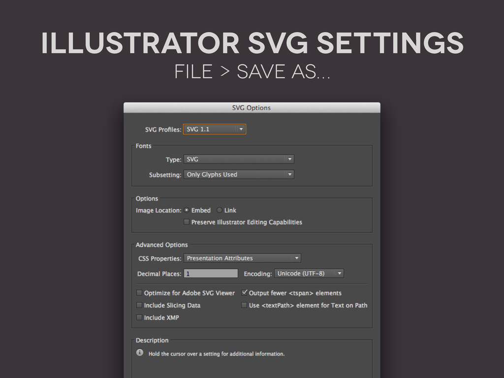 ILLUSTRATOR SVG SETTINGS File > Save as…