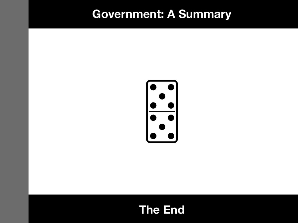 The End Government: A Summary