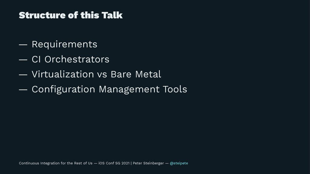 Structure of this Talk — Requirements — CI Orch...