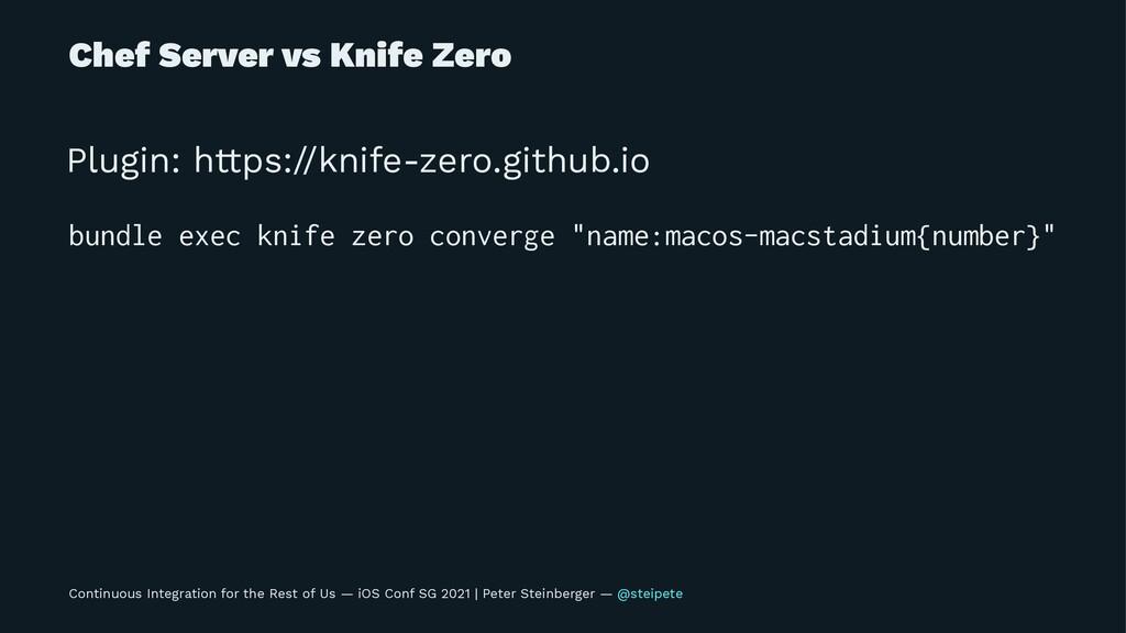 Chef Server vs Knife Zero Plugin: https://knife...