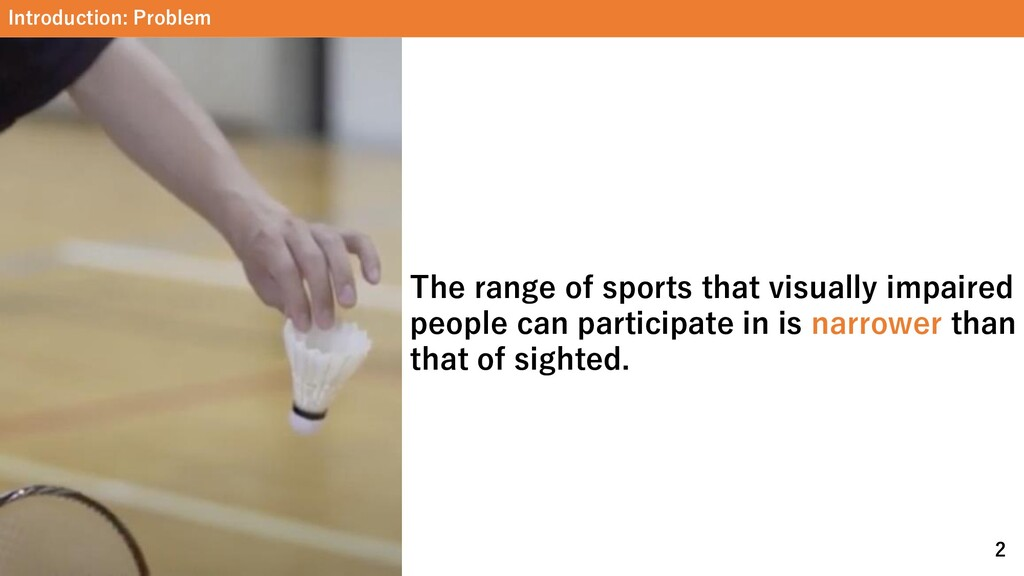 Introduction: Problem The range of sports that ...