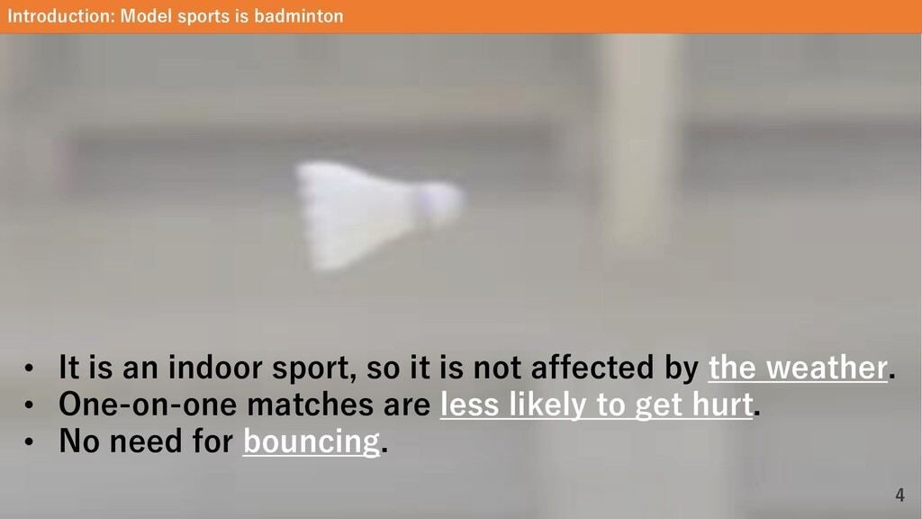 Introduction: Model sports is badminton 4 • It ...