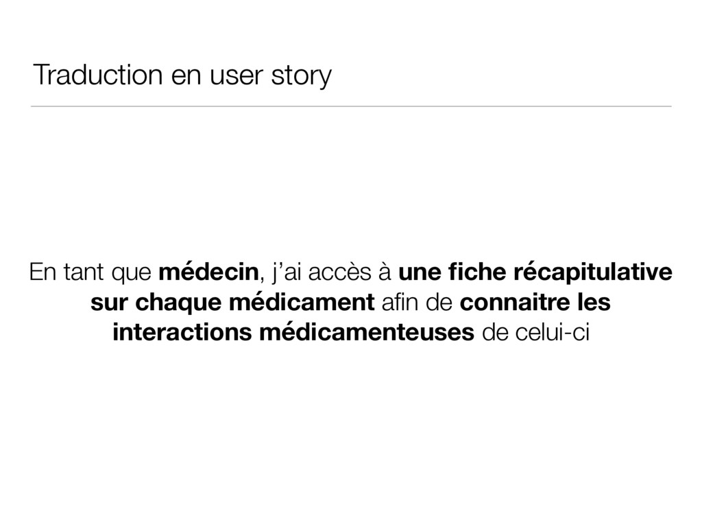 Traduction en user story En tant que médecin, j...