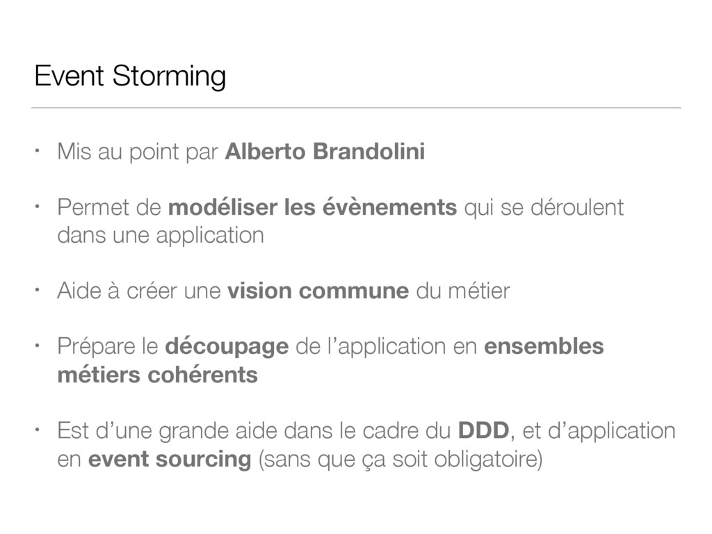 Event Storming • Mis au point par Alberto Brand...