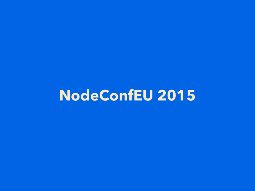 NodeConfEU 2015