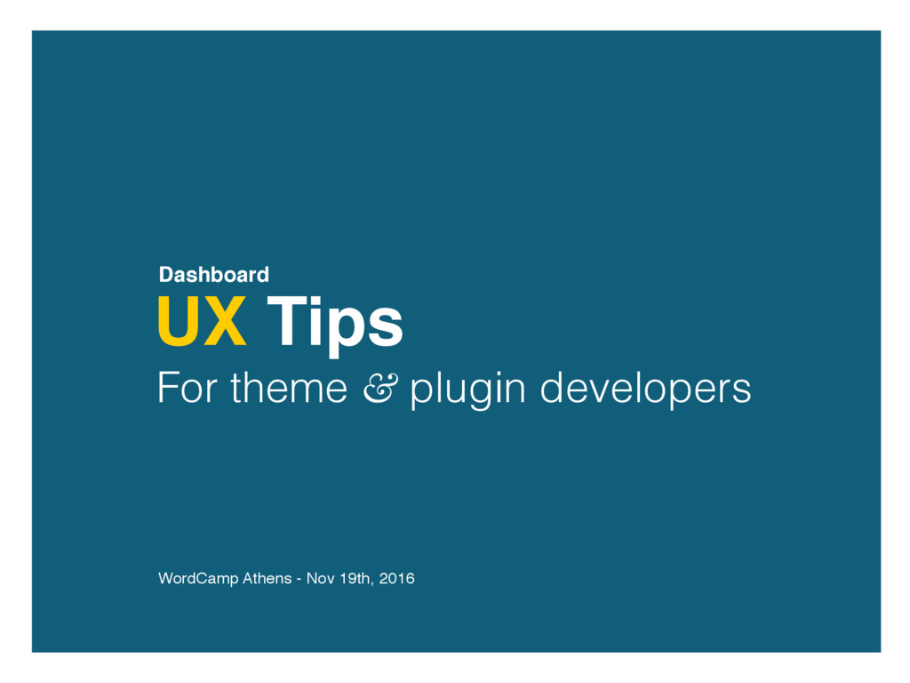 UX Tips For theme & plugin developers WordCamp ...