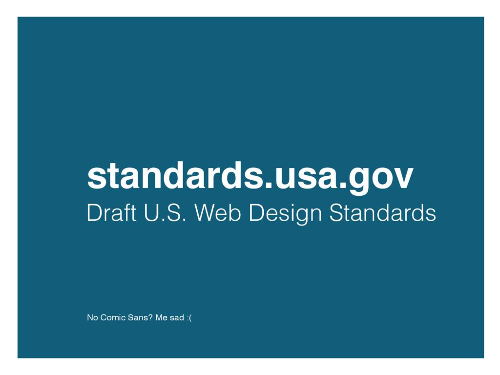 standards.usa.gov Draft U.S. Web Design Standar...