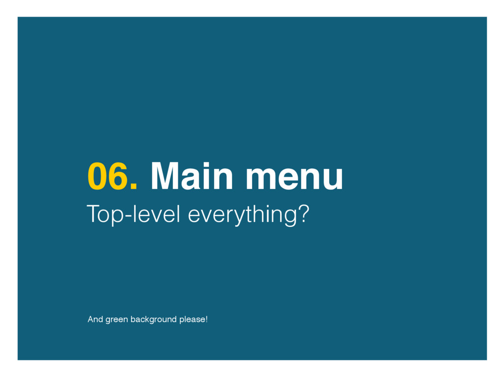 06. Main menu Top-level everything? And green b...