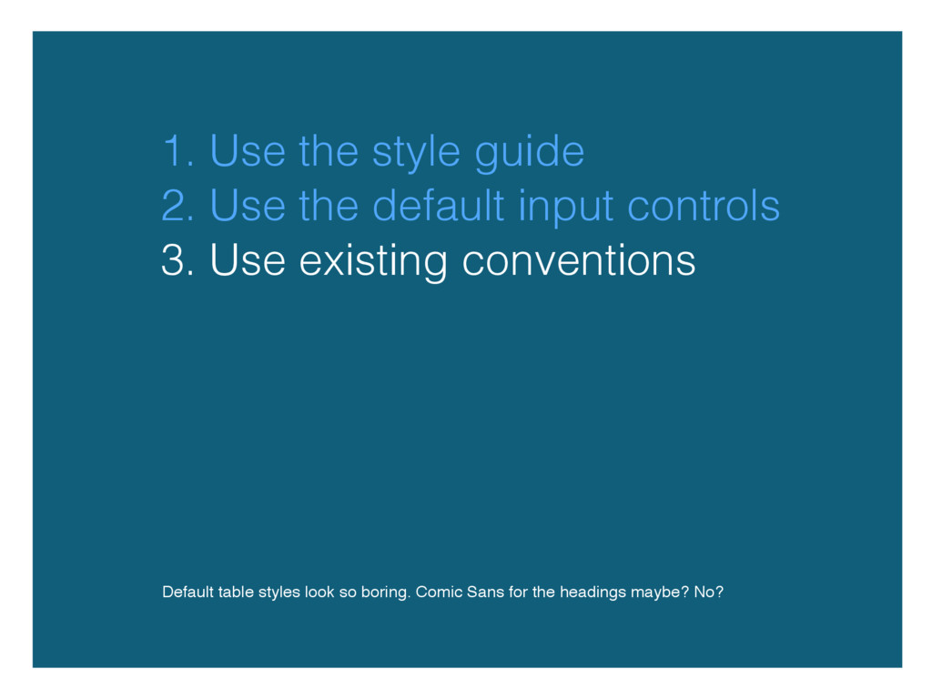 1. Use the style guide Default table styles loo...