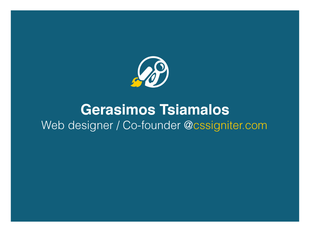 Gerasimos Tsiamalos Web designer / Co-founder @...