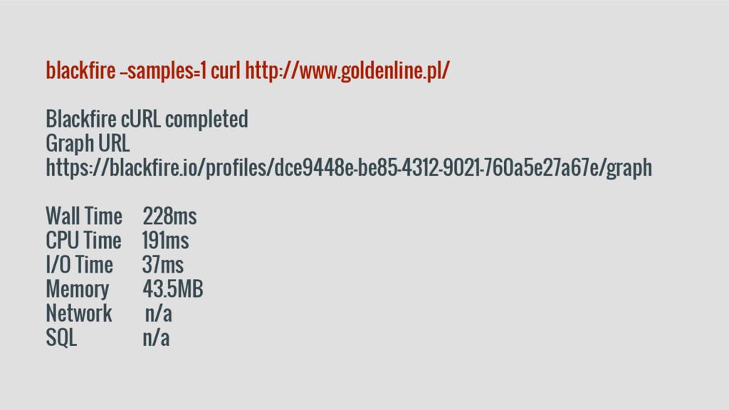 blackfire --samples=1 curl http://www.goldenlin...