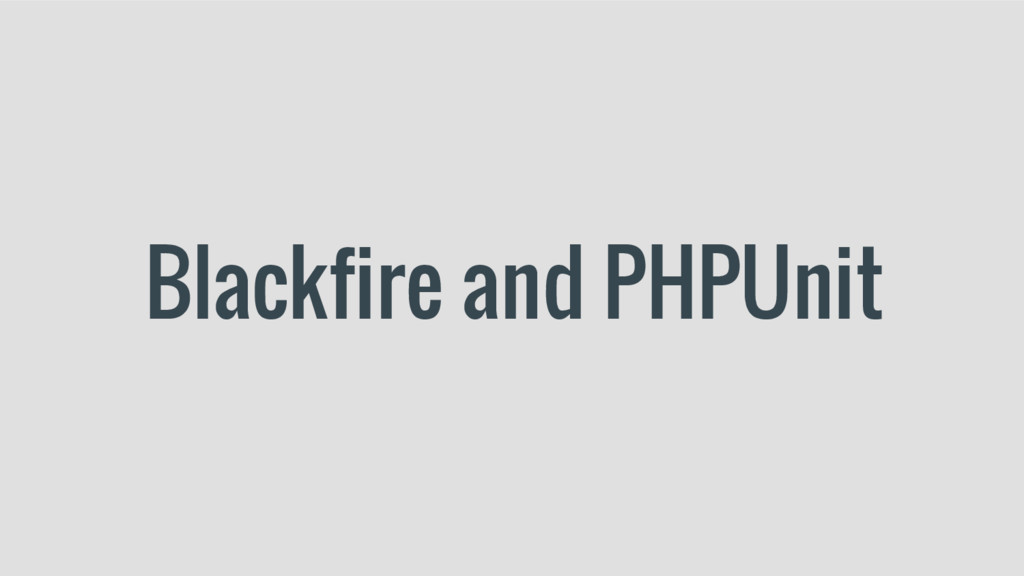 Blackfire and PHPUnit