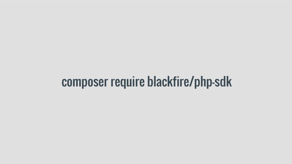 composer require blackfire/php-sdk