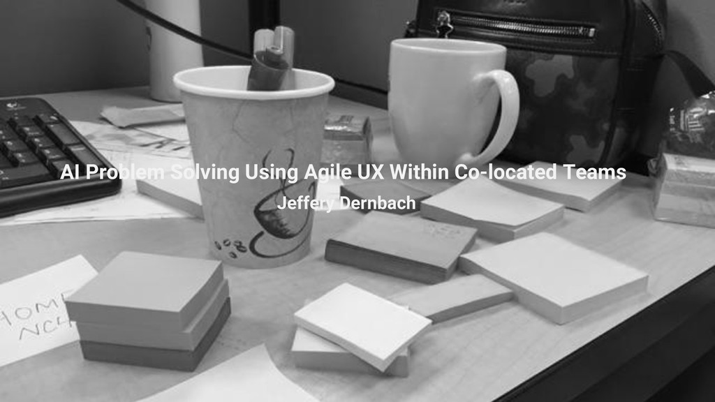 AI Problem Solving Using Agile UX Within Co-loc...