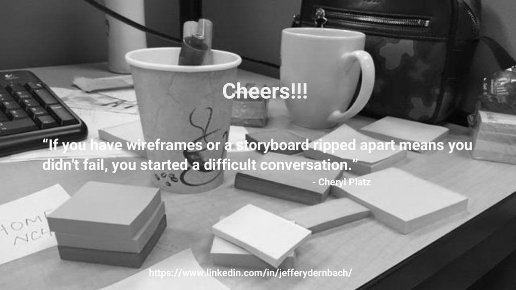 """""""If you have wireframes or a storyboard ripped ..."""