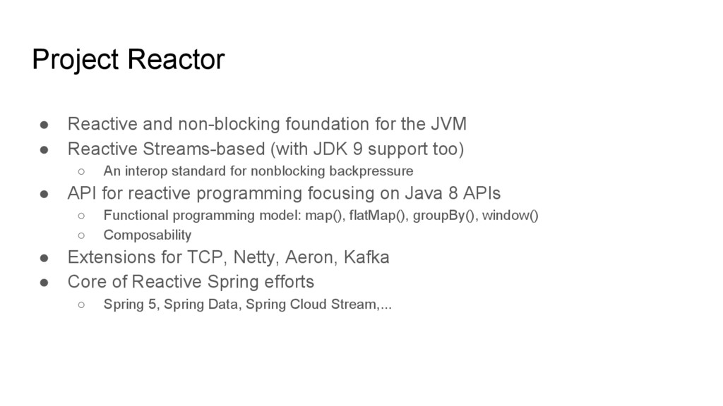 Project Reactor ● Reactive and non-blocking fou...