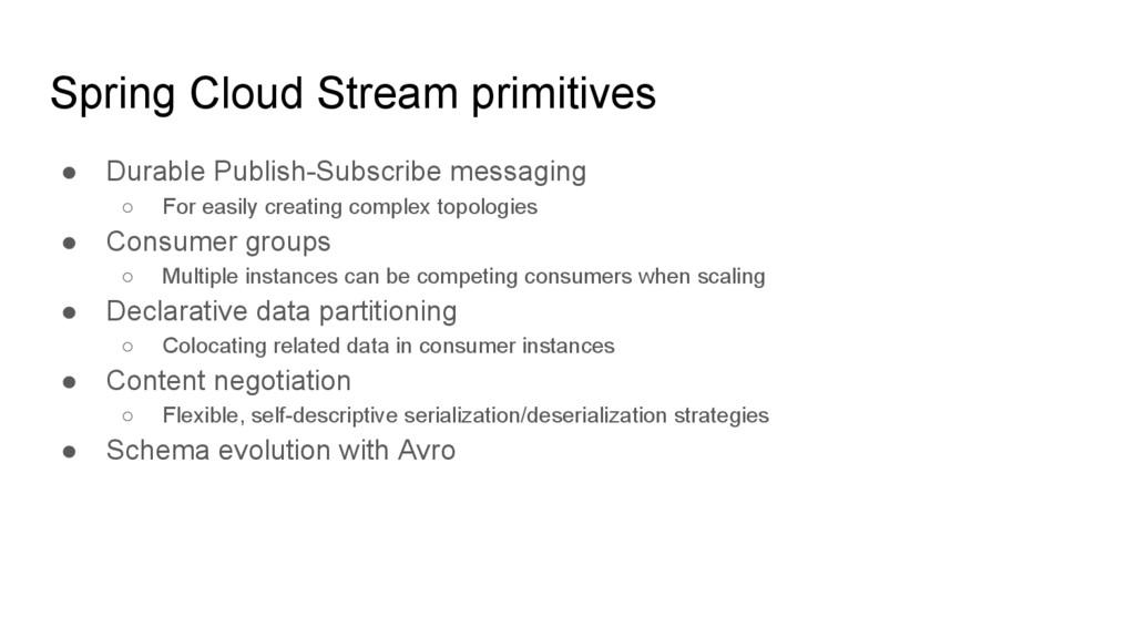 Spring Cloud Stream primitives ● Durable Publis...